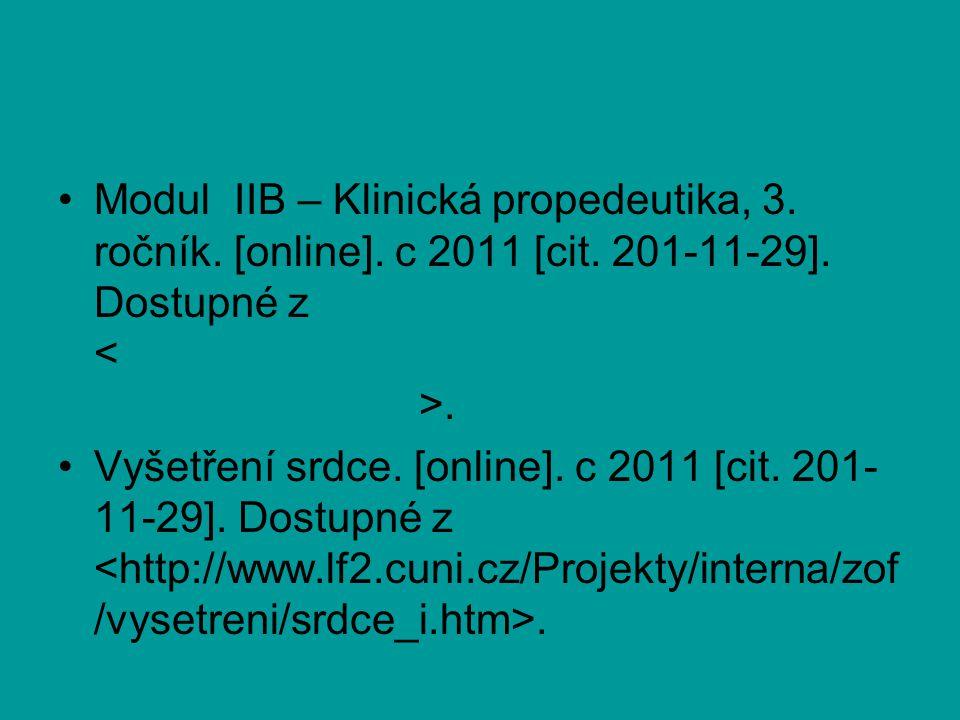 Modul IIB – Klinická propedeutika, 3. ročník. [online]. c 2011 [cit